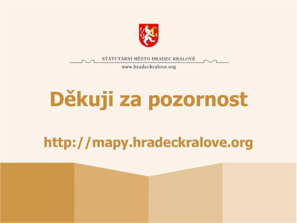 Děkuji za pozornost http://mapy.hradeckralove.org