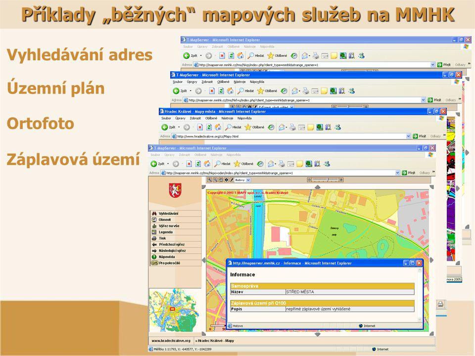 """Příklady """"běžných mapových služeb na MMHK Vyhledávání adres Územní plán Ortofoto Záplavová území"""