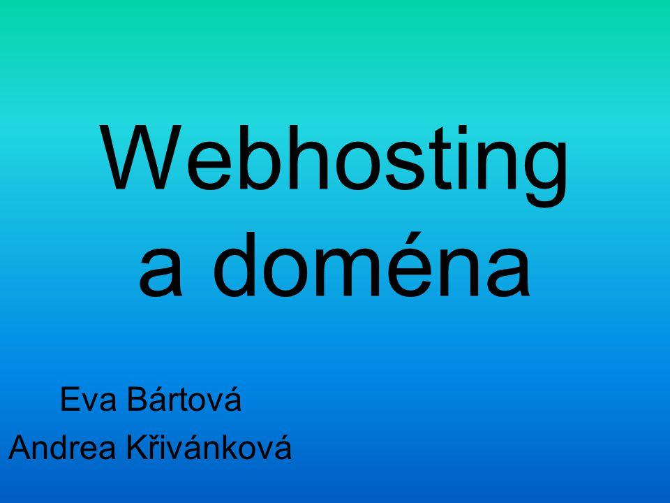 Webhosting a doména Eva Bártová Andrea Křivánková