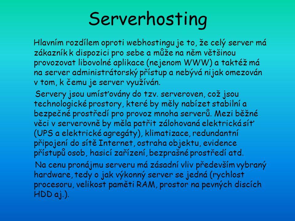 Serverhosting Hlavním rozdílem oproti webhostingu je to, že celý server má zákazník k dispozici pro sebe a může na něm většinou provozovat libovolné aplikace (nejenom WWW) a taktéž má na server administrátorský přístup a nebývá nijak omezován v tom, k čemu je server využíván.