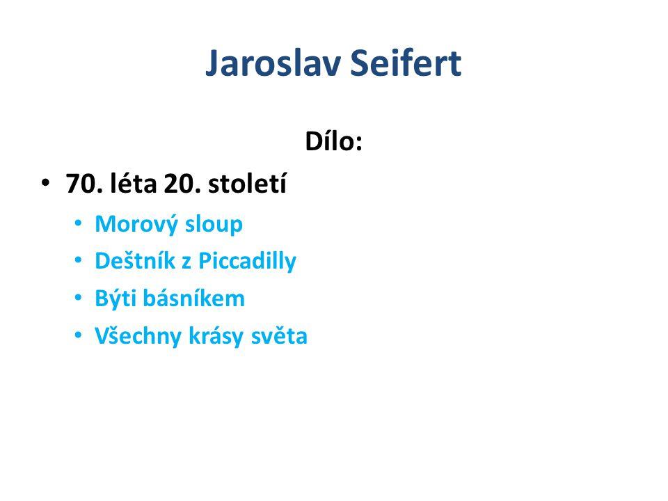 Jaroslav Seifert Dílo: 70.léta 20.