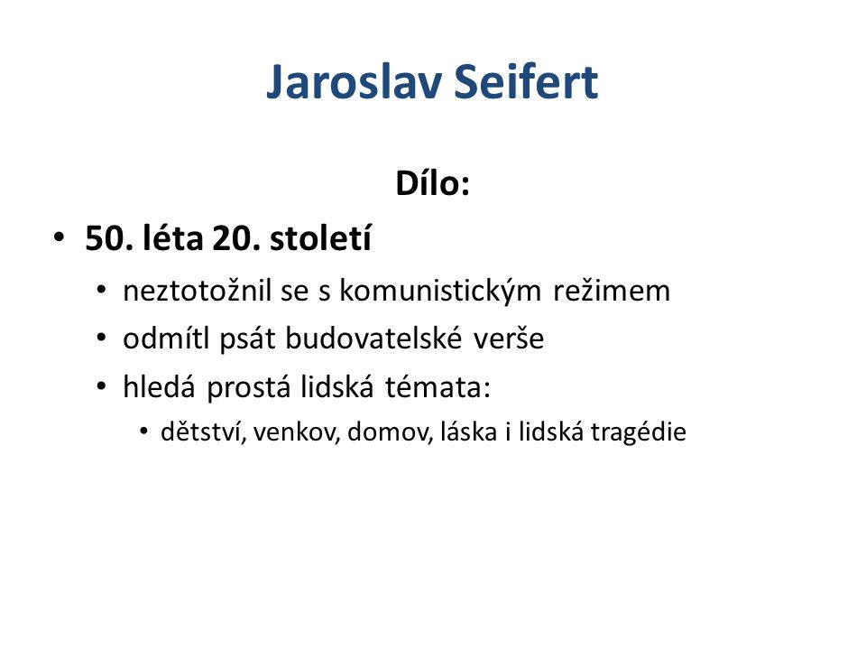 Jaroslav Seifert Dílo: 50.léta 20.