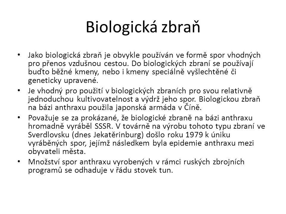 Biologická zbraň Jako biologická zbraň je obvykle používán ve formě spor vhodných pro přenos vzdušnou cestou.