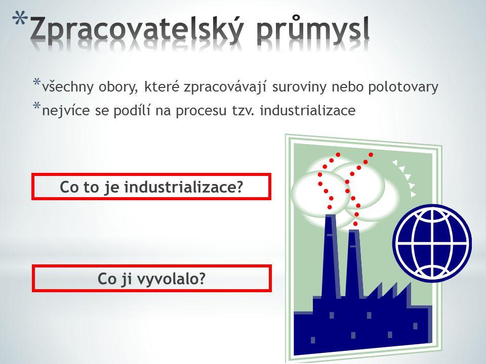 * Průběh industrializace ukazuje vývoj zaměstnanosti * 1.