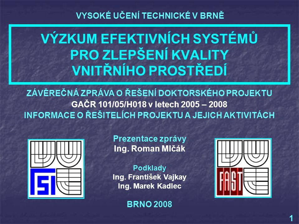 Prezentace zprávy Ing.Roman Mlčák Podklady Ing. František Vajkay Ing.