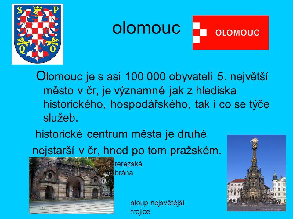 olomouc O lomouc je s asi 100 000 obyvateli 5.