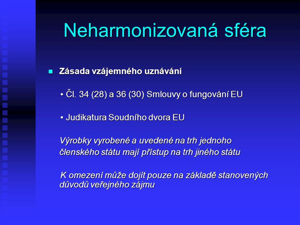 Problémy při aplikaci zásady vzájemného uznávání Orgány členských států vyžadují splnění požadavků národních předpisů, např.