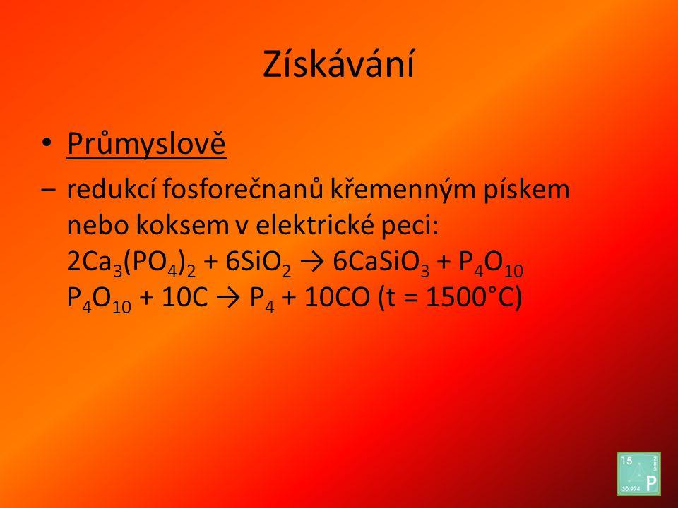 Získávání Průmyslově ‒redukcí fosforečnanů křemenným pískem nebo koksem v elektrické peci: 2Ca 3 (PO 4 ) 2 + 6SiO 2 → 6CaSiO 3 + P 4 O 10 P 4 O 10 + 1