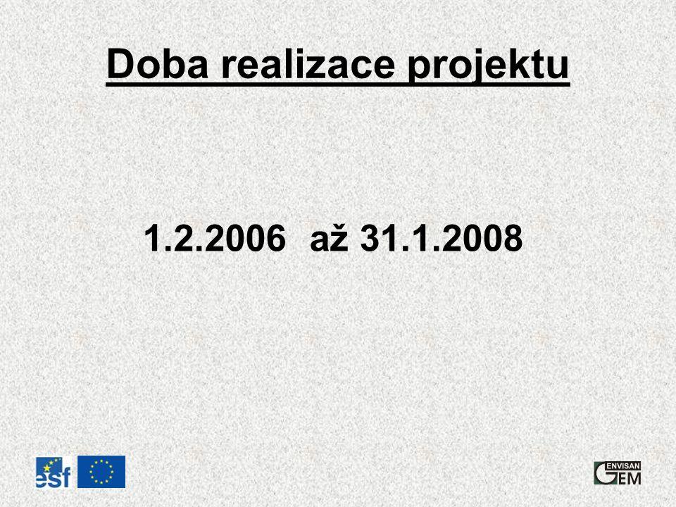 Doba realizace projektu 1.2.2006 až 31.1.2008