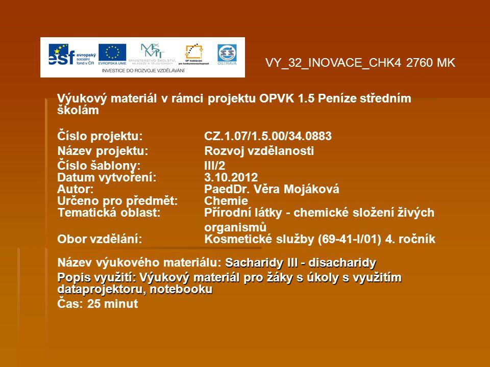 Výukový materiál v rámci projektu OPVK 1.5 Peníze středním školám Číslo projektu:CZ.1.07/1.5.00/34.0883 Název projektu:Rozvoj vzdělanosti Číslo šablony: III/2 Datum vytvoření: 3.10.2012 Autor:PaedDr.