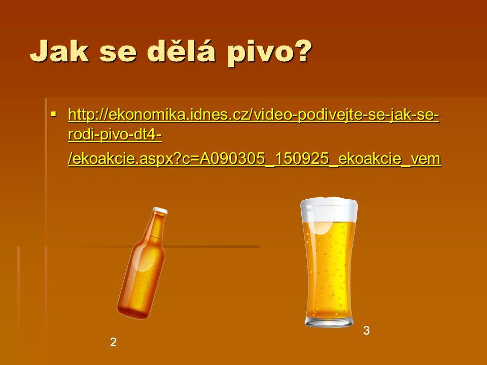 Jak se dělá pivo.