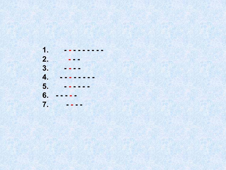 1. - - - - - - - - - 2. - - - 3. - - - - 4. - - - - - - - - 5. - - - - - - 6. - - - - - 7. - - - -