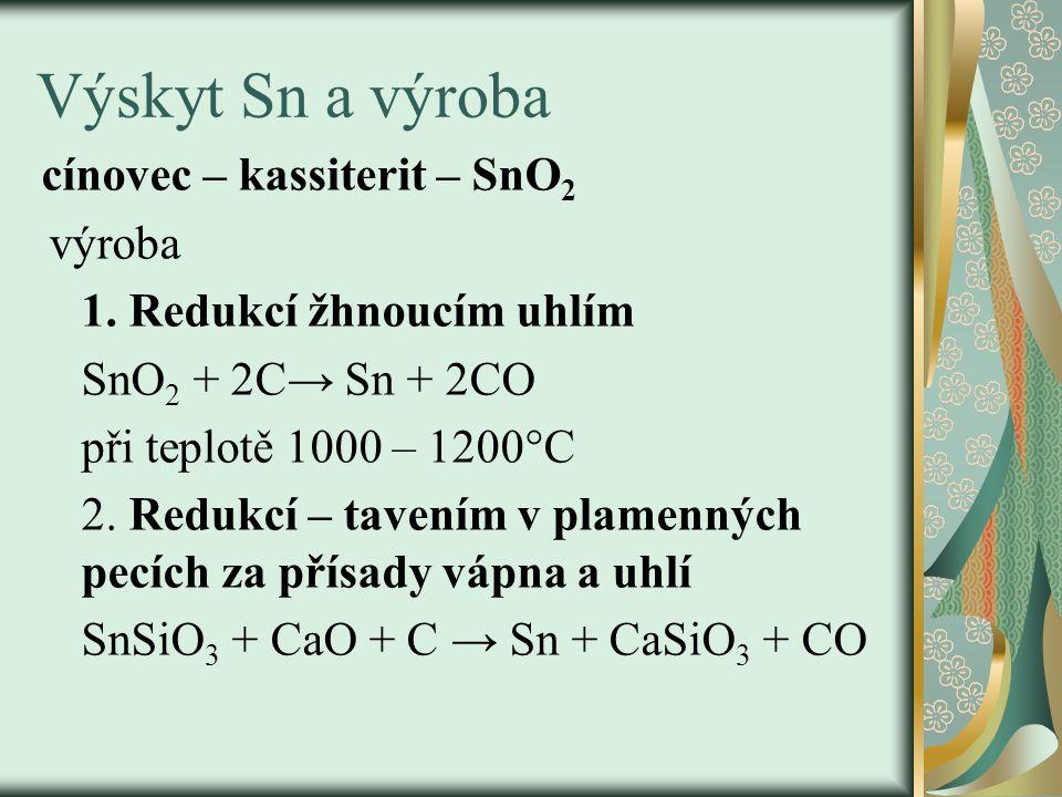 Výskyt Sn a výroba cínovec – kassiterit – SnO 2 výroba 1.