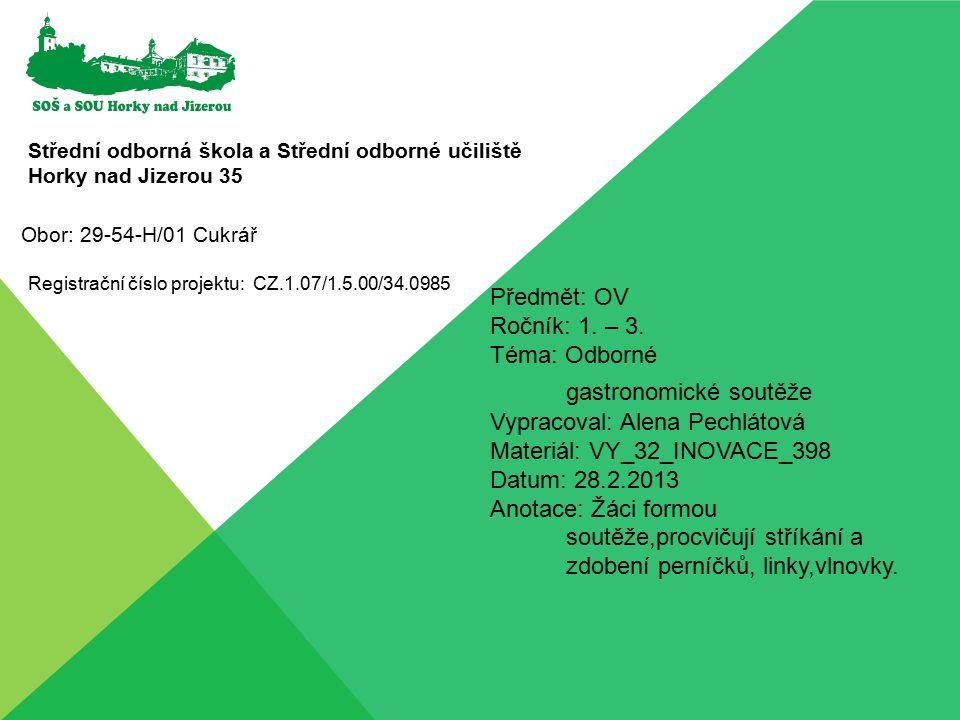 Střední odborná škola a Střední odborné učiliště Horky nad Jizerou 35 Registrační číslo projektu: CZ.1.07/1.5.00/34.0985 Předmět: OV Ročník: 1.