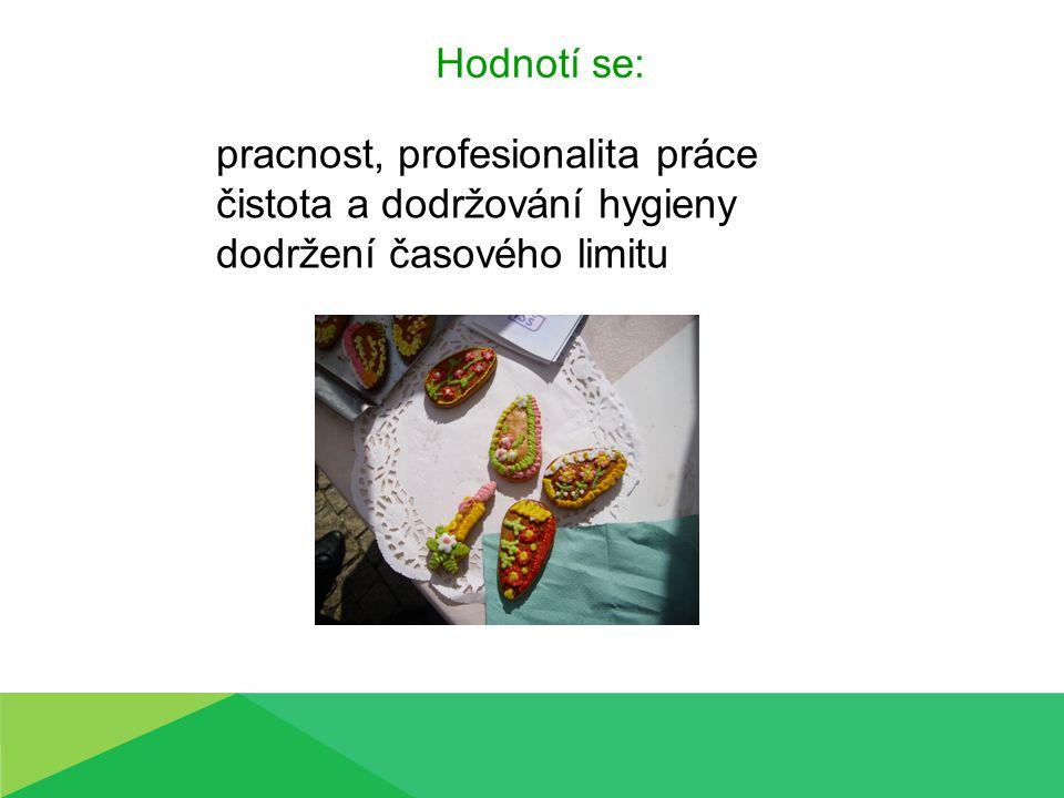 Hodnotí se: pracnost, profesionalita práce čistota a dodržování hygieny dodržení časového limitu