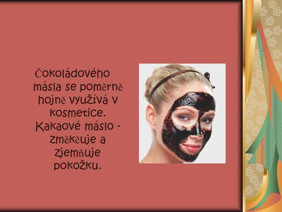 N ě které kosmetické salony nabízí č okoládovou masáž. P ř i masáži č i zábalu t ě lo p ř es pokožku vst ř ebává vitamíny. Má p ř íznivý vliv na srdce