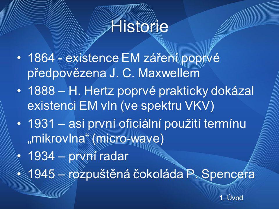 Historie 1864 - existence EM záření poprvé předpovězena J.