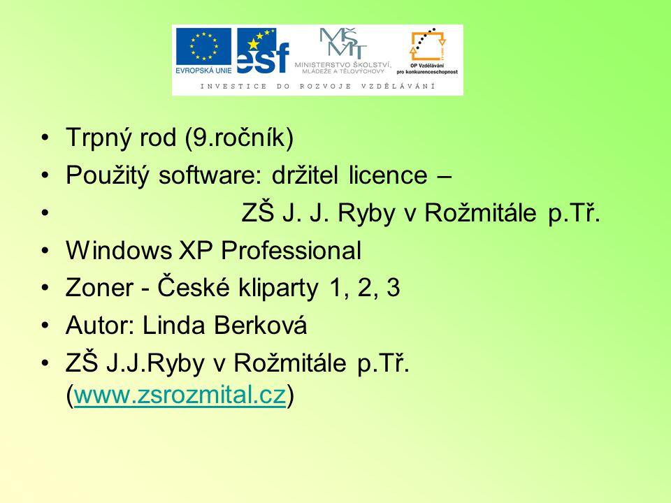 Trpný rod (9.ročník) Použitý software: držitel licence – ZŠ J.