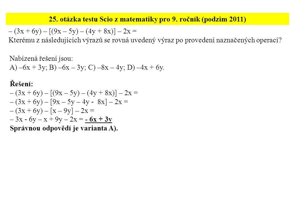 – (3x + 6y) – [(9x – 5y) – (4y + 8x)] – 2x = Kterému z následujících výrazů se rovná uvedený výraz po provedení naznačených operací.