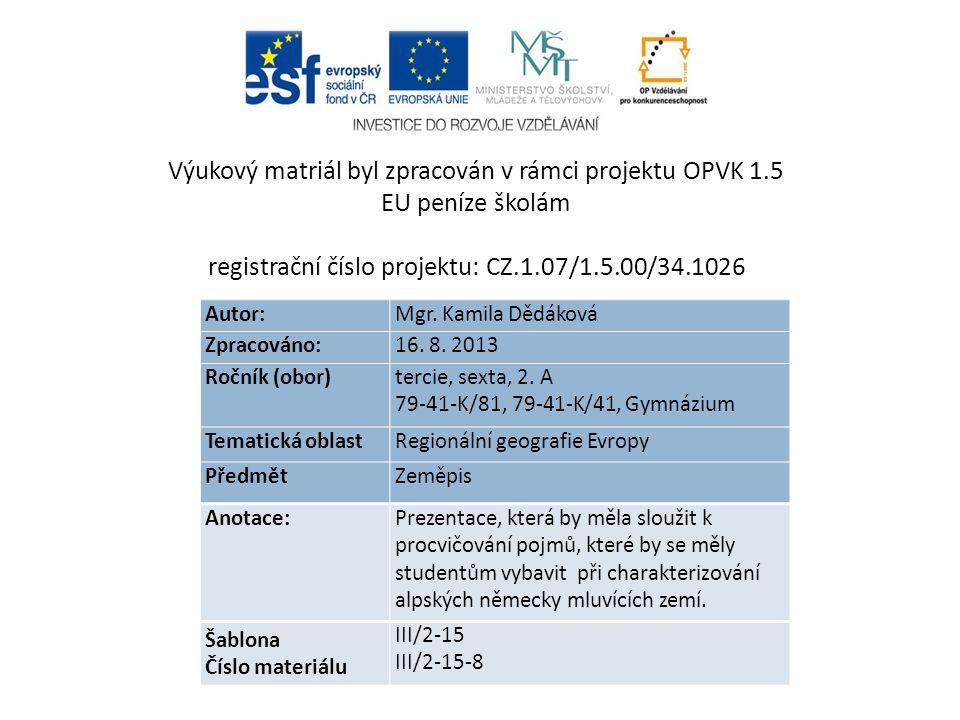 Autor: Mgr. Kamila Dědáková Zpracováno: 16. 8. 2013 Ročník (obor) tercie, sexta, 2.