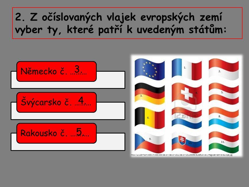 2. Z očíslovaných vlajek evropských zemí vyber ty, které patří k uvedeným státům: Německo č.