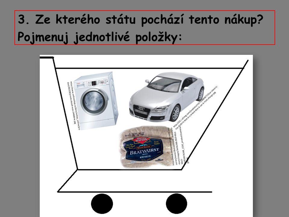 3. Ze kterého státu pochází tento nákup.