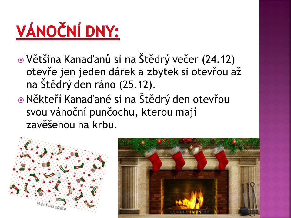  Většina Kanaďanů si na Štědrý večer (24.12) otevře jen jeden dárek a zbytek si otevřou až na Štědrý den ráno (25.12).