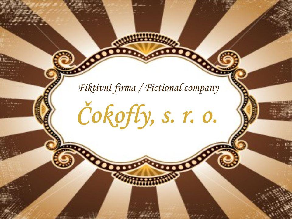 Fiktivní firma / Fictional company Čokofly, s. r. o.