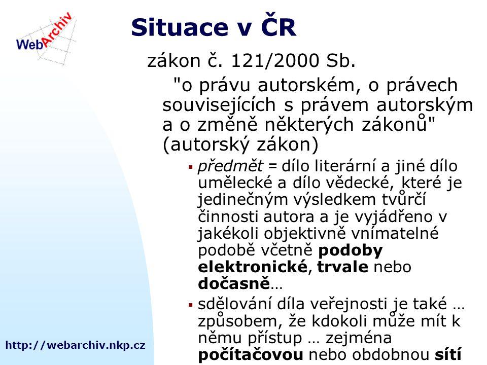 http://webarchiv.nkp.cz Situace v ČR zákon č. 121/2000 Sb.