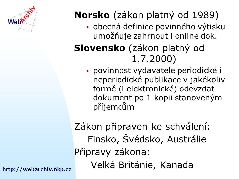 http://webarchiv.nkp.cz Norsko (zákon platný od 1989)  obecná definice povinného výtisku umožňuje zahrnout i online dok.