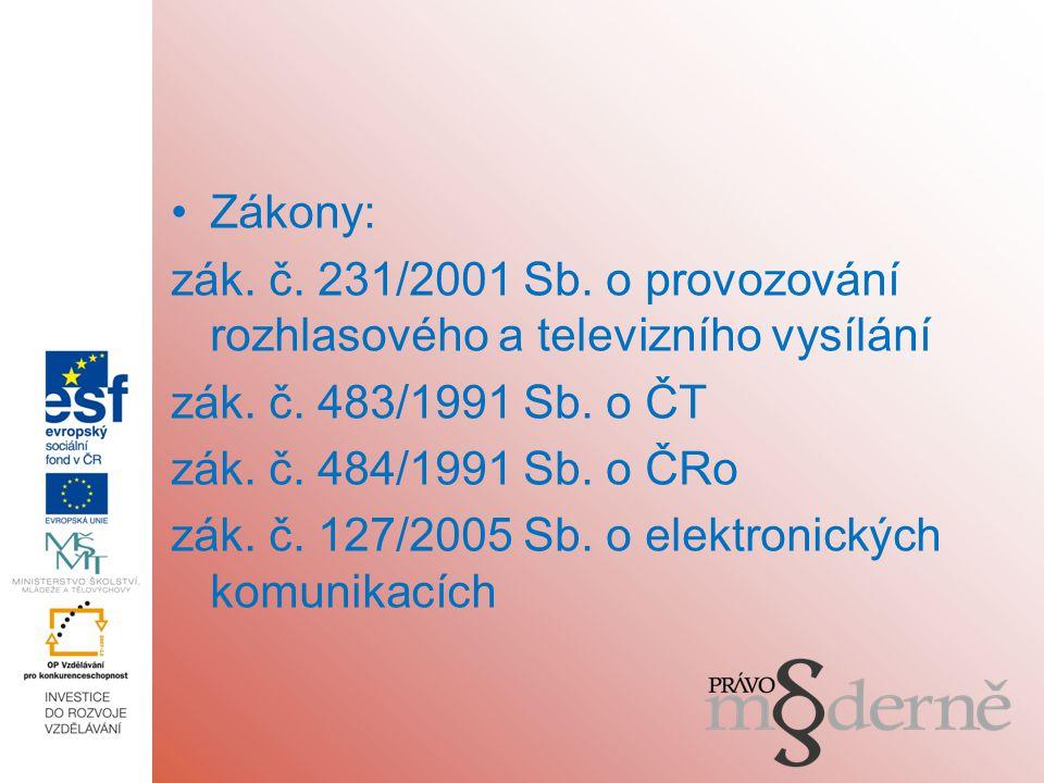 Zákony: zák. č. 231/2001 Sb. o provozování rozhlasového a televizního vysílání zák.