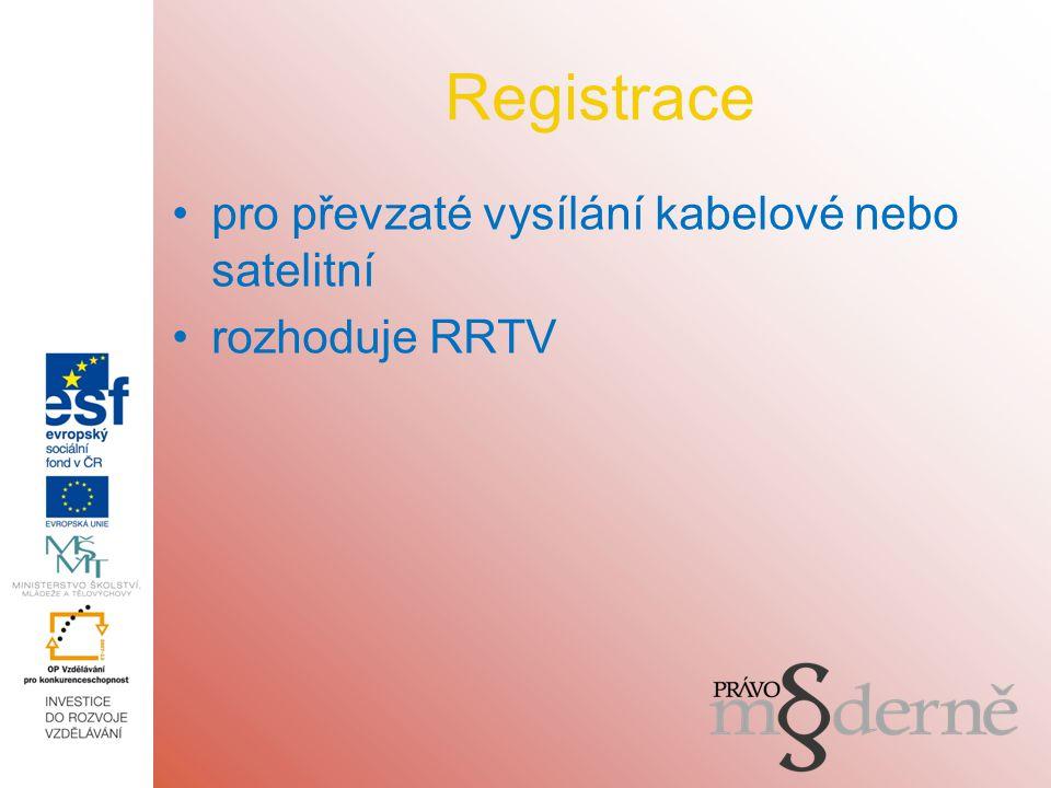 Registrace pro převzaté vysílání kabelové nebo satelitní rozhoduje RRTV