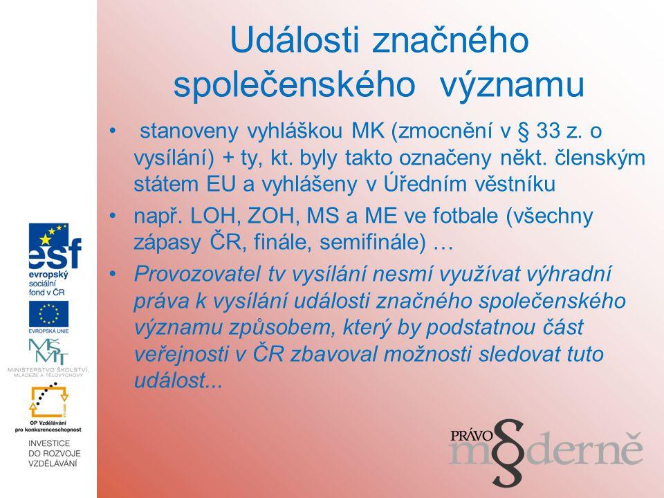 Události značného společenského významu stanoveny vyhláškou MK (zmocnění v § 33 z.