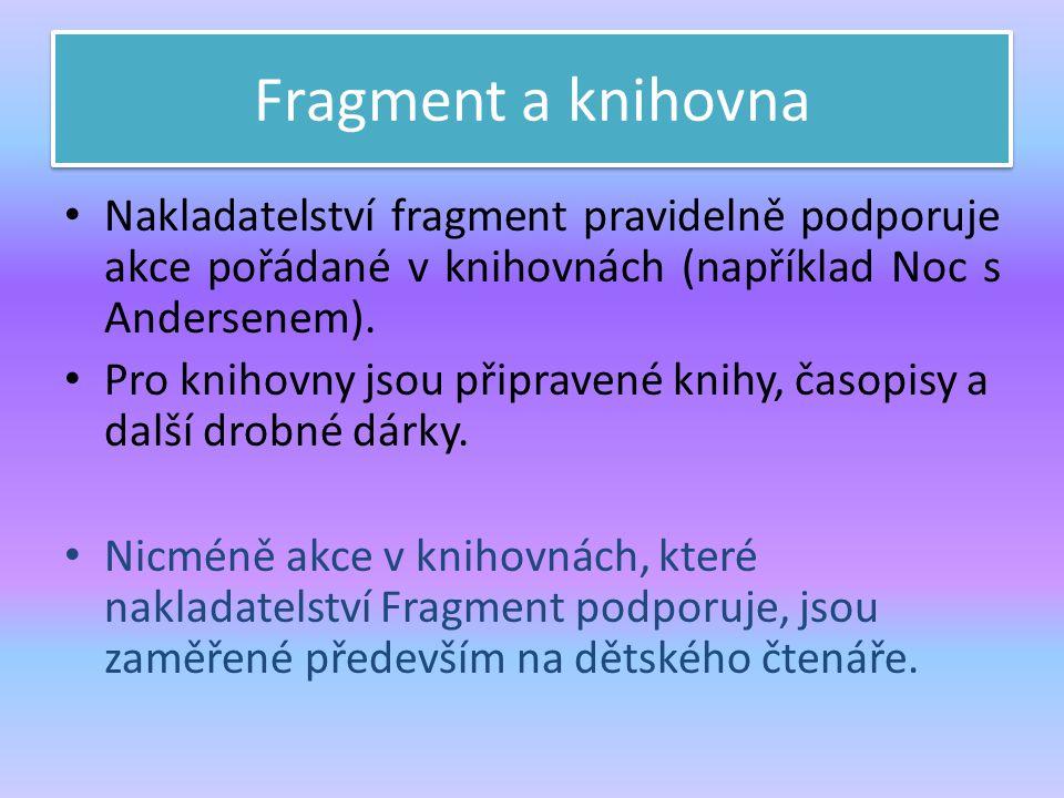 Fragment a knihovna Nakladatelství fragment pravidelně podporuje akce pořádané v knihovnách (například Noc s Andersenem). Pro knihovny jsou připravené