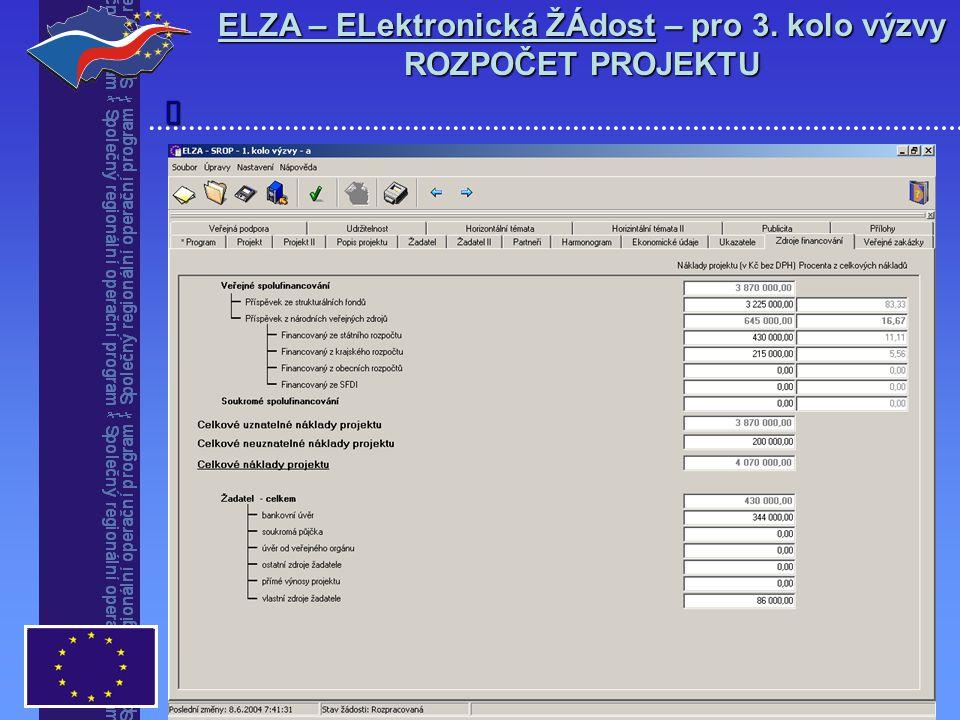 ELZA – ELektronická ŽÁdost – pro 3. kolo výzvy ROZPOČET PROJEKTU 