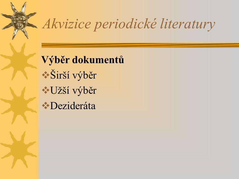 Akvizice periodické literatury Výběr dokumentů  Širší výběr  Užší výběr  Dezideráta