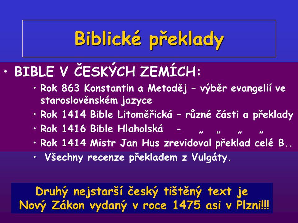 Biblické překlady Nejstarší překlady: Rok 700 – 1100 vznikaly neoficiální překlady bible v ANGLII. FRANCII, ITÁLII, ATD. 1384 – WIKLEFOVA Bible 1452-5