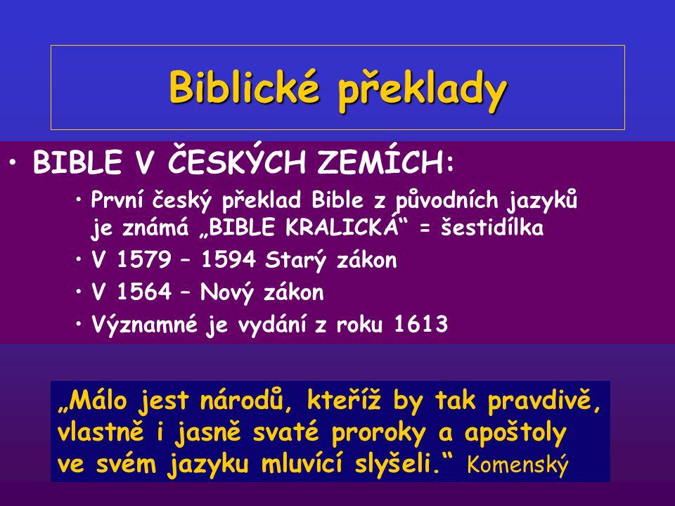 BIBLE V ČESKÝCH ZEMÍCH: Rok 863 Konstantin a Metoděj – výběr evangelií ve staroslověnském jazyce Rok 1414 Bible Litoměřická – různé části a překlady R