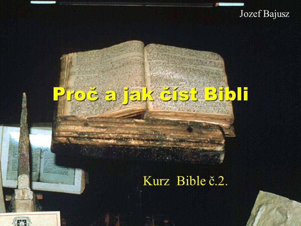 Proč a jak číst Bibli Kurz Bible č.2. Jozef Bajusz