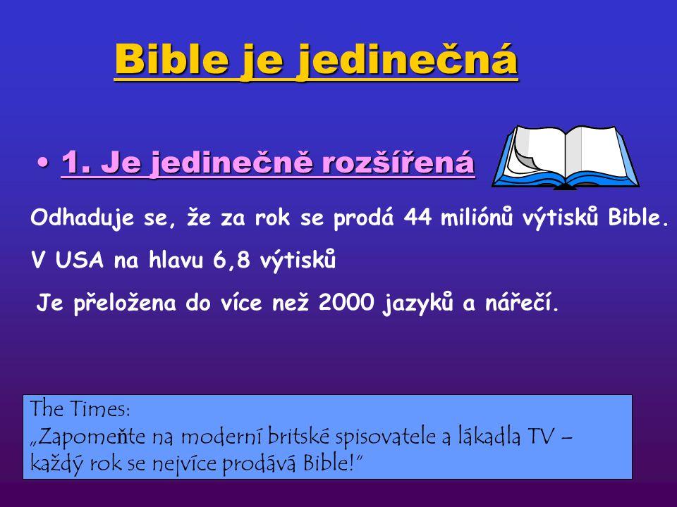 Bible je jedinečná 1.Je jedinečně rozšířená1.