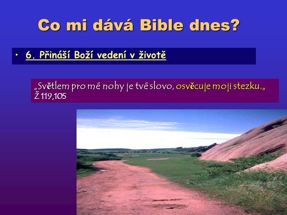 """Co mi dává Bible dnes? 5. Přináší trvalou změnu v našem životě5. Přináší trvalou změnu v našem životě """"Vždy ť jste se znovu narodili ne z pomíjitelnéh"""
