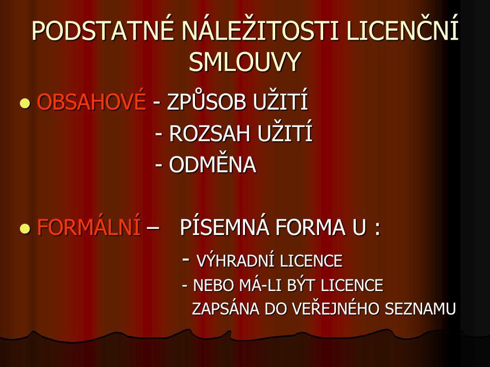 CHARAKTERISTIKA Licenční smlouva nakladatelská je typem licenční smlouvy.