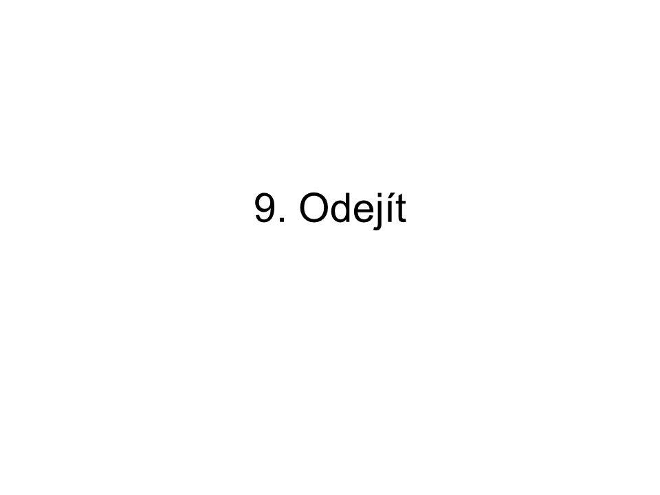 9. Odejít