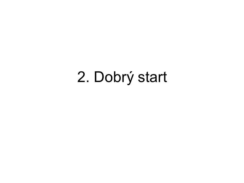 2. Dobrý start