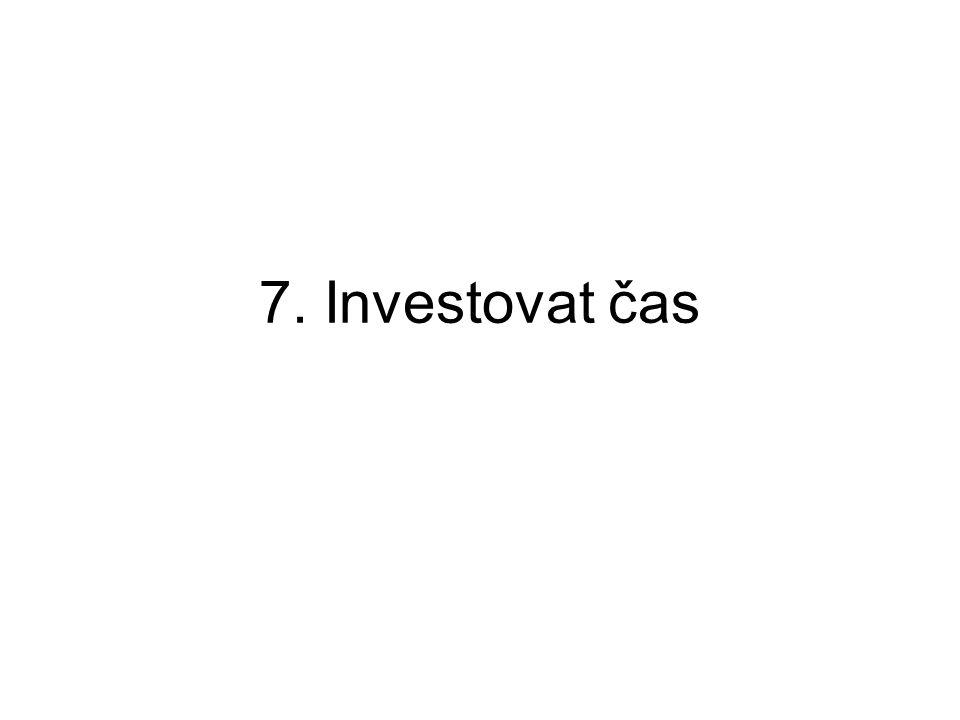 7. Investovat čas
