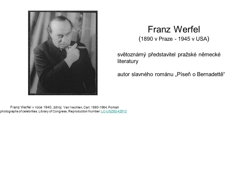 Franz Werfel v roce 1940, zdroj: Van Vechten, Carl, 1880-1964, Portrait photographs of celebrities, Library of Congress, Reproduction Number: LC-USZ62
