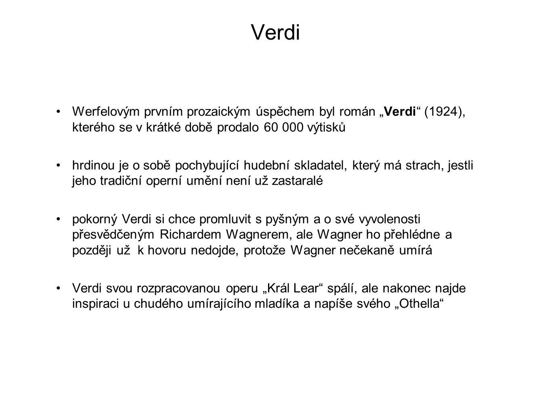 """Verdi Werfelovým prvním prozaickým úspěchem byl román """"Verdi"""" (1924), kterého se v krátké době prodalo 60 000 výtisků hrdinou je o sobě pochybující hu"""
