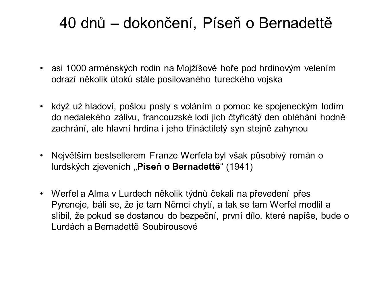 40 dnů – dokončení, Píseň o Bernadettě asi 1000 arménských rodin na Mojžíšově hoře pod hrdinovým velením odrazí několik útoků stále posilovaného turec