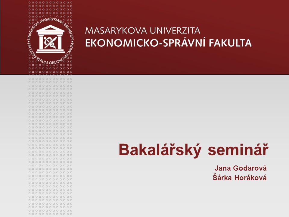 Bakalářský seminář Jana Godarová Šárka Horáková