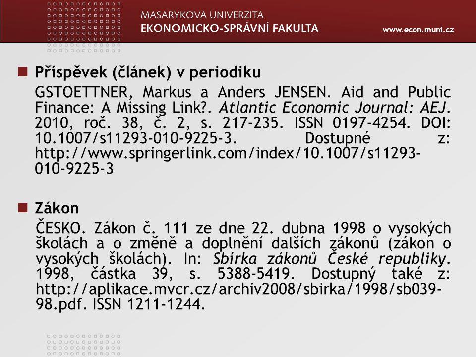 www.econ.muni.cz El.zdroje/portál ČESKO. MINISTERSTVO ŠKOLSTVÍ, MLÁDEŽE A TĚLOVÝCHOVY.